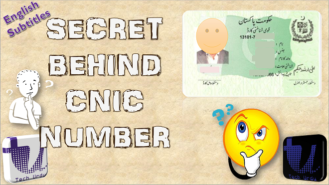 KNOW THE SECRET INFORMATION ABOUT 13 DIGIT NADRA CNIC