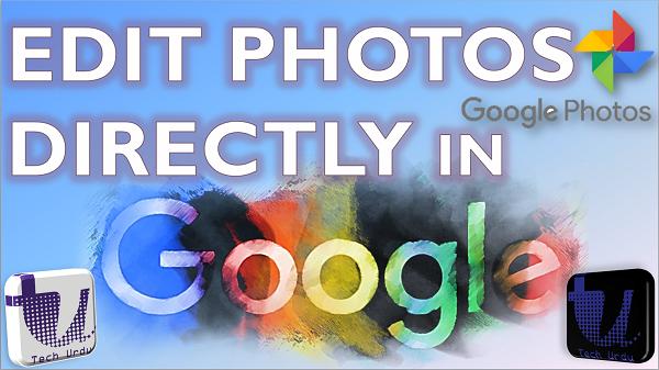 Edit Photos in Google Maps Latest Update - Google Photos Latest Update