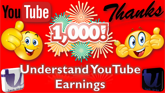 1000 Subscribers - Thanks - YouTube Earnings 2017