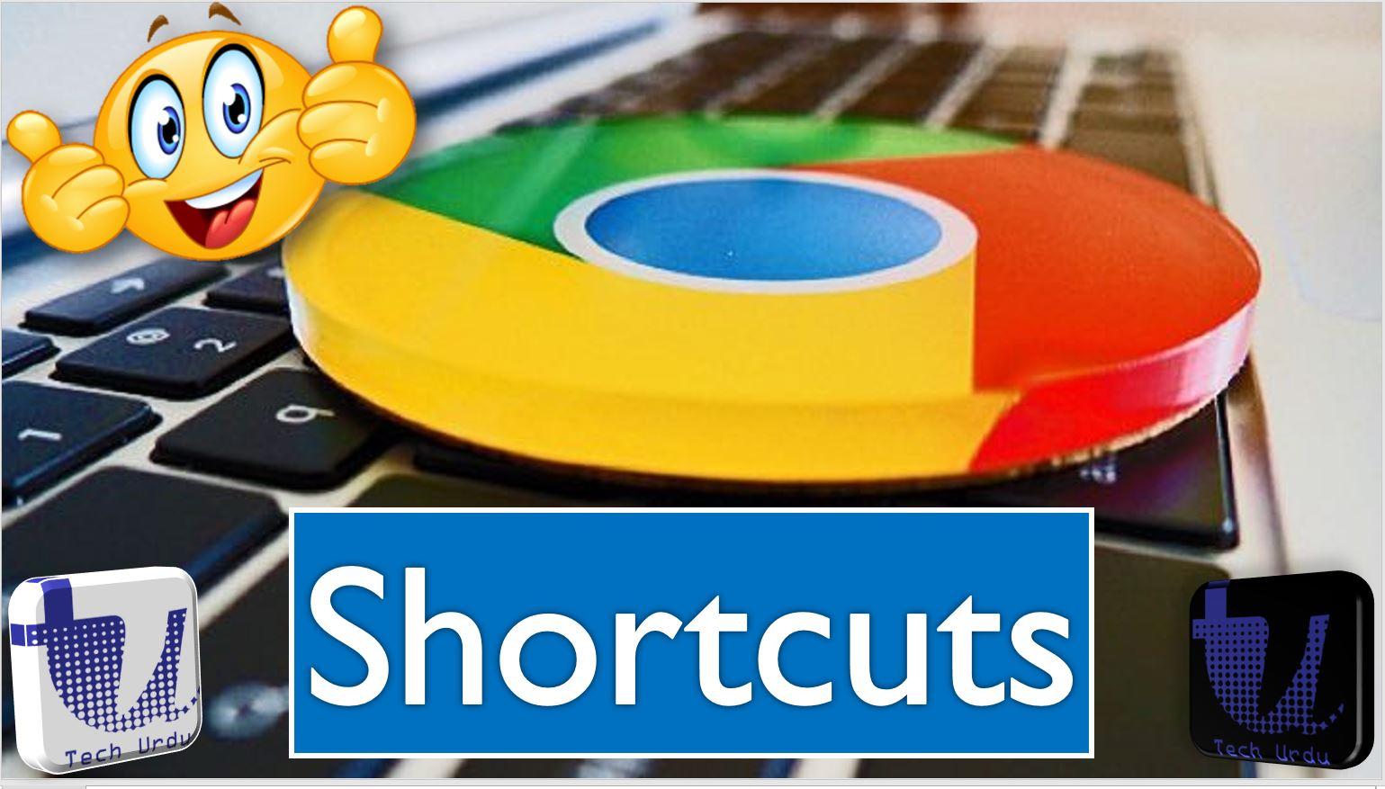 Google Chrome Shortcuts - Tech Urdu
