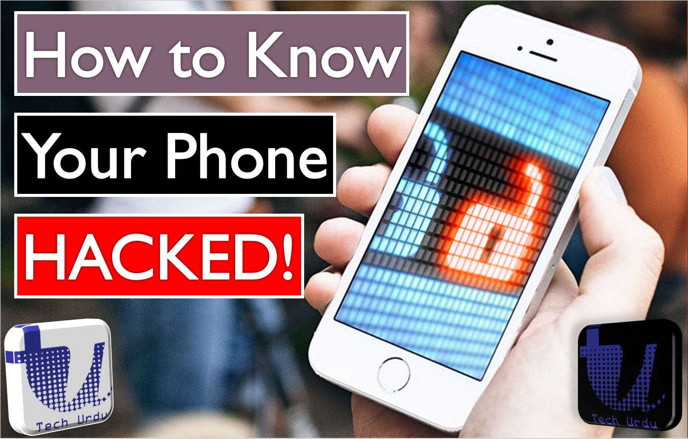 Phone Hacking - How to Know - Tech Urdu