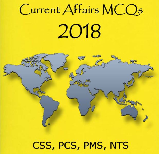 Current Affairs MCQs 2018 of CSS, PCS, PMS, NTS - Tech Urdu