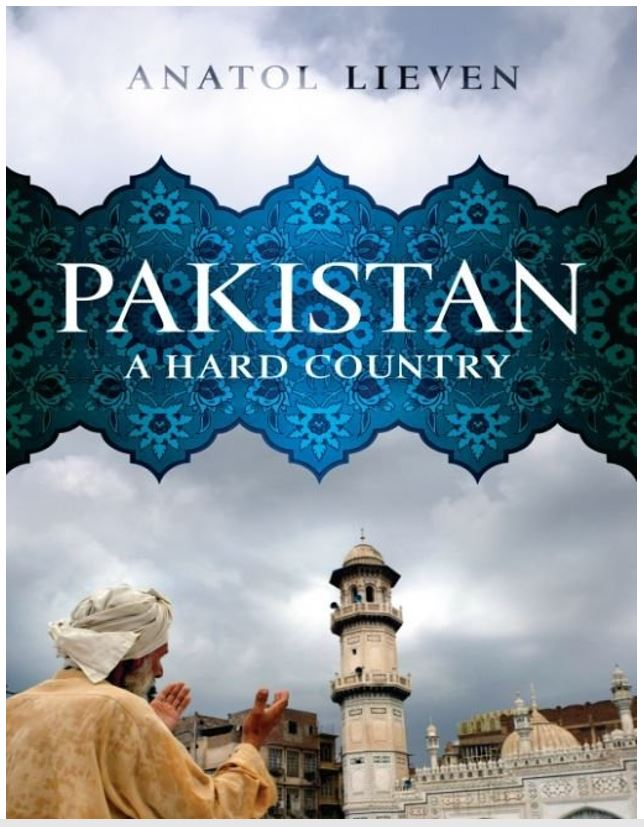 Pakistan - A Hard Country by Anatol Lieven (Book)