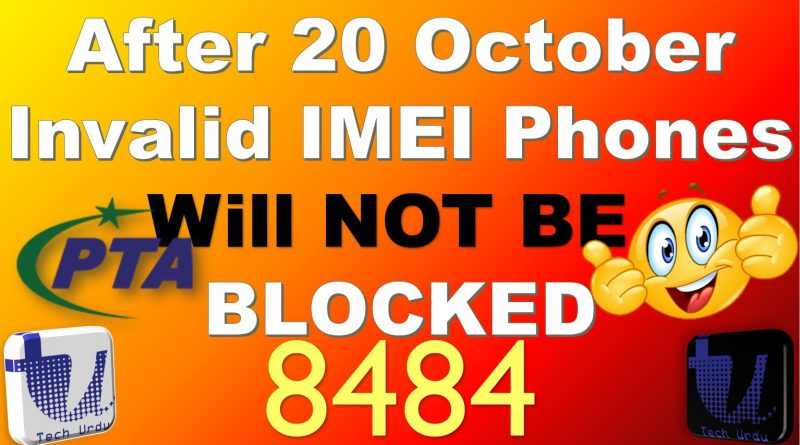 PTA Will NOT BLOCK Invalid IMEI Phones after 20 OCTOBER
