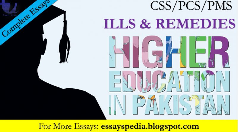 Higher Education in Pakistan - Ills & Remedies | Complete Essay with Outline