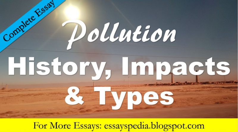 Pollution – Impacts, Types, History and Control