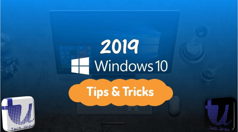 Windows 10 - Best Tips & Tricks (2019) - Tech Urdu