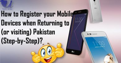 How to Register your Mobile Devices when Returning to (or visiting) Pakistan (Step-by-Step)?
