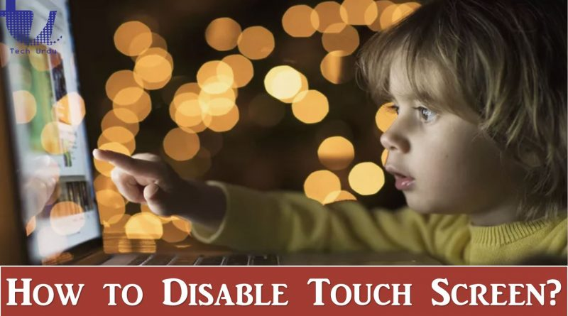 How to disable touchscreen on windows 10, 8.1, 8 and windows 7 - Tech Urdu