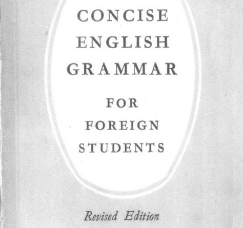 A Concise English Grammar for Foreign Students (Revised Edition) by C. E. Eckersley