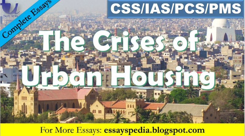 The Crises of Urban Housing | Complete Essay with Outline - Tech Urdu