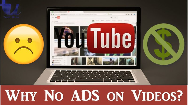 Why No Ads on Monetized YouTube Videos after 1000 Subscribers & 4000 Hours? - Tech Urdu