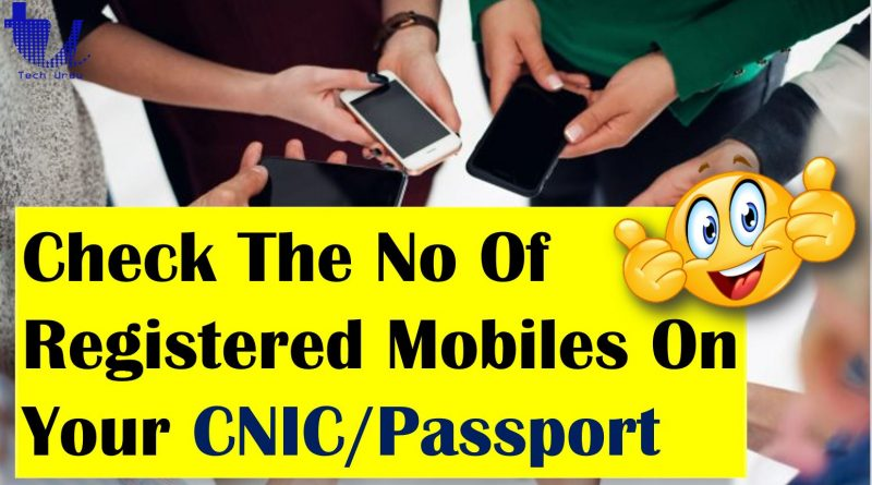 Here is How to Check The Number Of Registered Mobile Phones On Your CNIC? - Tech Urdu