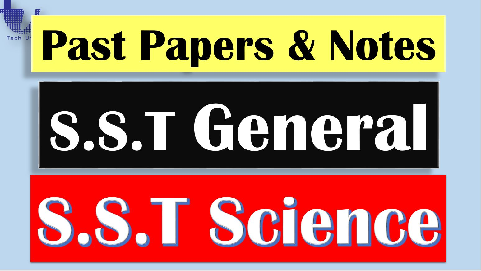 S S T General, S S T Science & S S T Tech Past Question Papers