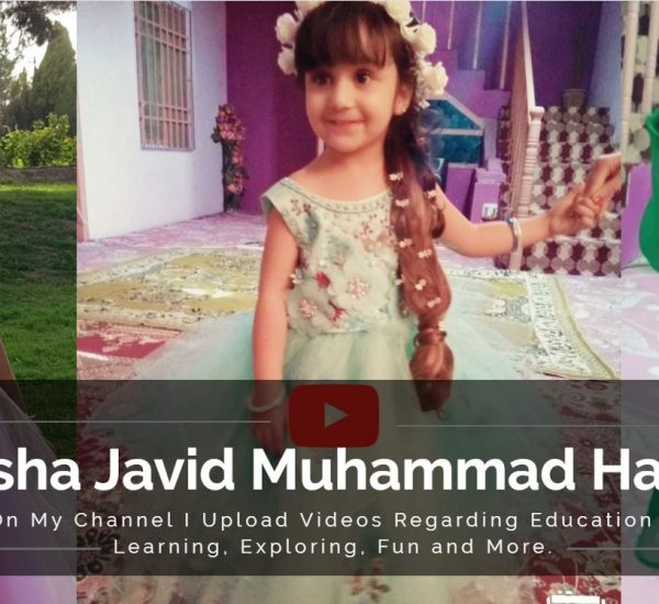 Aarisha Javid Muhammad Hassani - the Youngest Youtuber of Pakistan