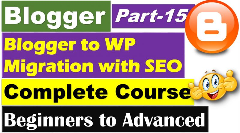 How to Move a Blogger Site to WordPress without Losing Google Rankings? - techurdu.net