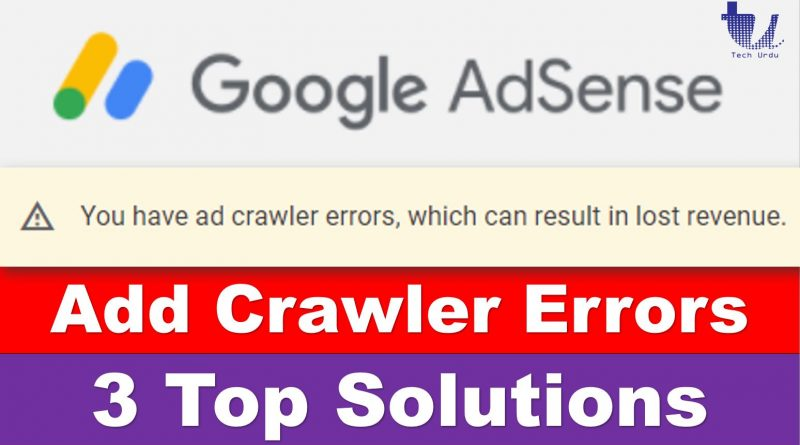 Here is the Solution – You have Ad Crawler Errors, Which can result Lost Revenue - techurdu.net