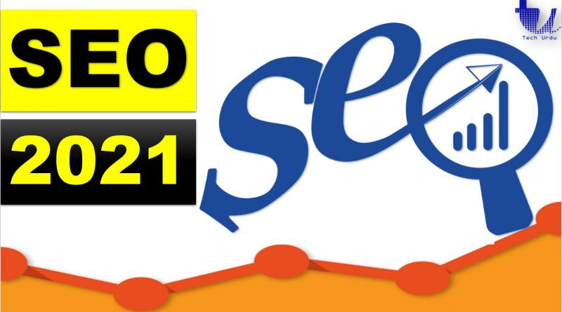 SEO in 2021: Are You Ready for These 03 Main Changes? - techurdu.net